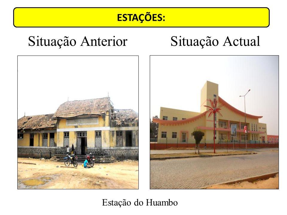 ESTAÇÕES: Estação do Huambo Situação AnteriorSituação Actual