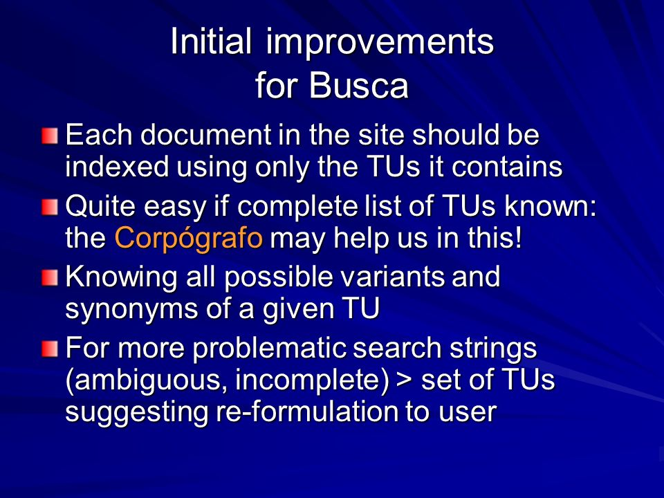 Initial improvements for Busca Each document in the site should be indexed using only the TUs it contains Quite easy if complete list of TUs known: th