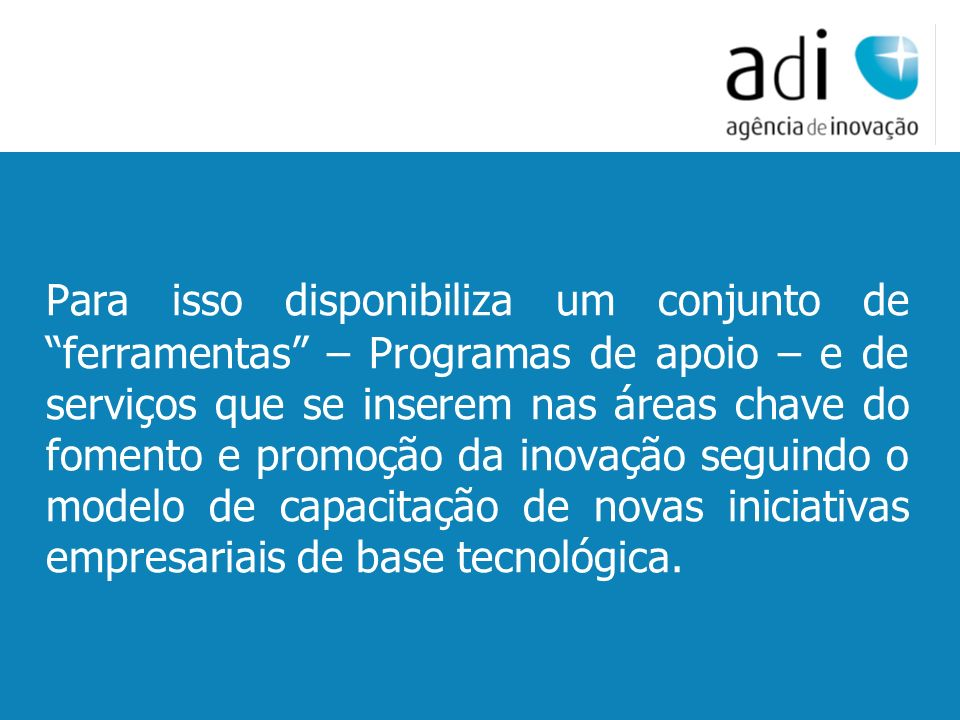 Click to edit Master text styles Second level Third level Fourth level Fifth level 55 Contactos www.adi.pt apoionest@adi.pt programanest@adi.pt Maria João Santos Programa NEST