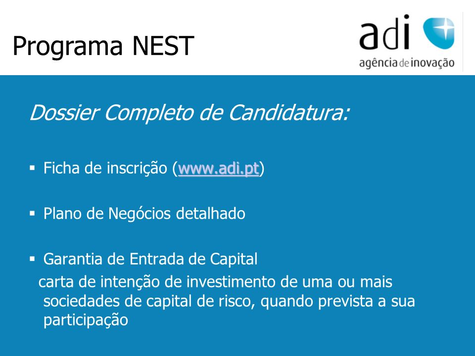 Click to edit Master text styles Second level Third level Fourth level Fifth level 51 Dossier Completo de Candidatura: www.adi.pt www.adi.pt Ficha de