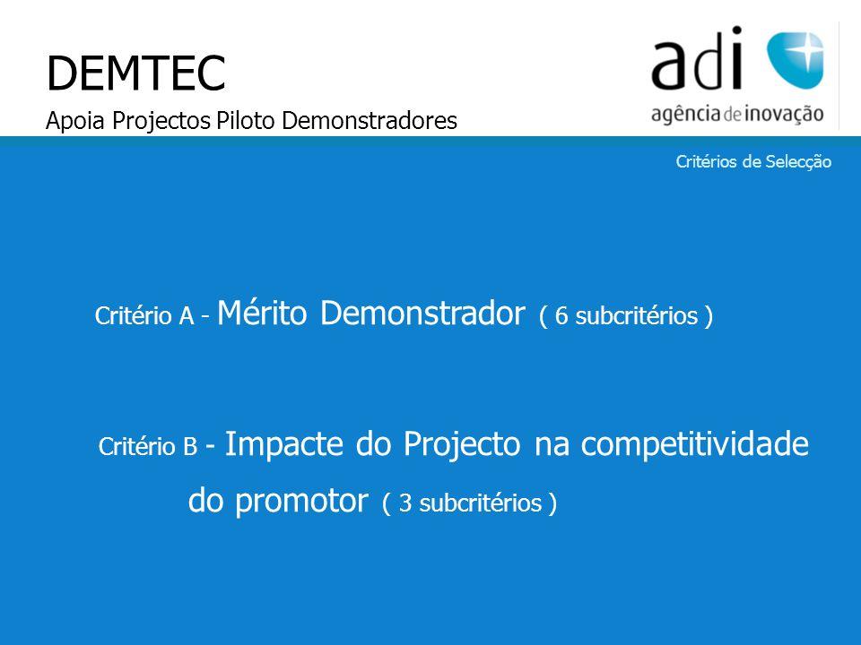 Click to edit Master text styles Second level Third level Fourth level Fifth level 64 Critério A - Mérito Demonstrador ( 6 subcritérios ) Critério B -