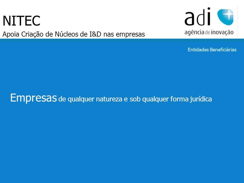 Click to edit Master text styles Second level Third level Fourth level Fifth level 71 NITEC Apoia Criação de Núcleos de I&D nas empresas Empresas de q