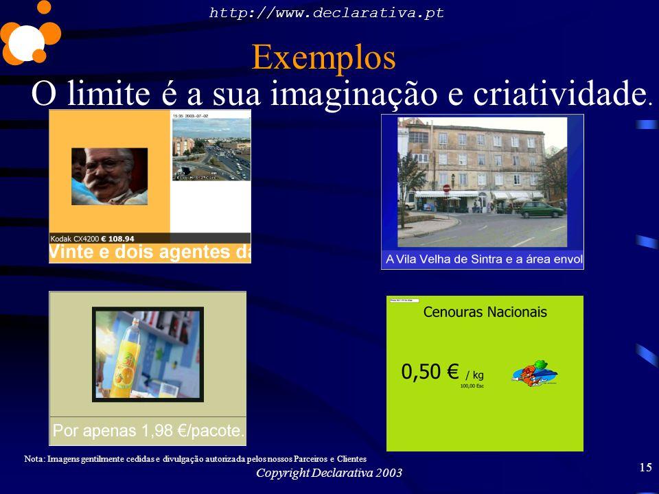 http://www.declarativa.pt Copyright Declarativa 2003 16 Exemplos