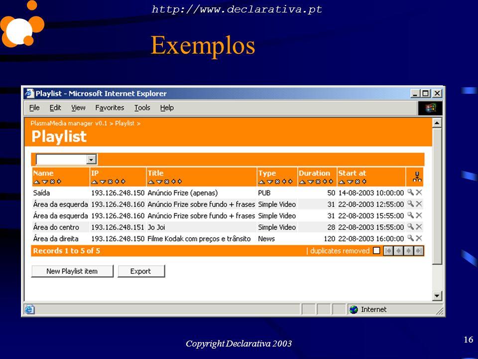 http://www.declarativa.pt Copyright Declarativa 2003 17 Exemplos