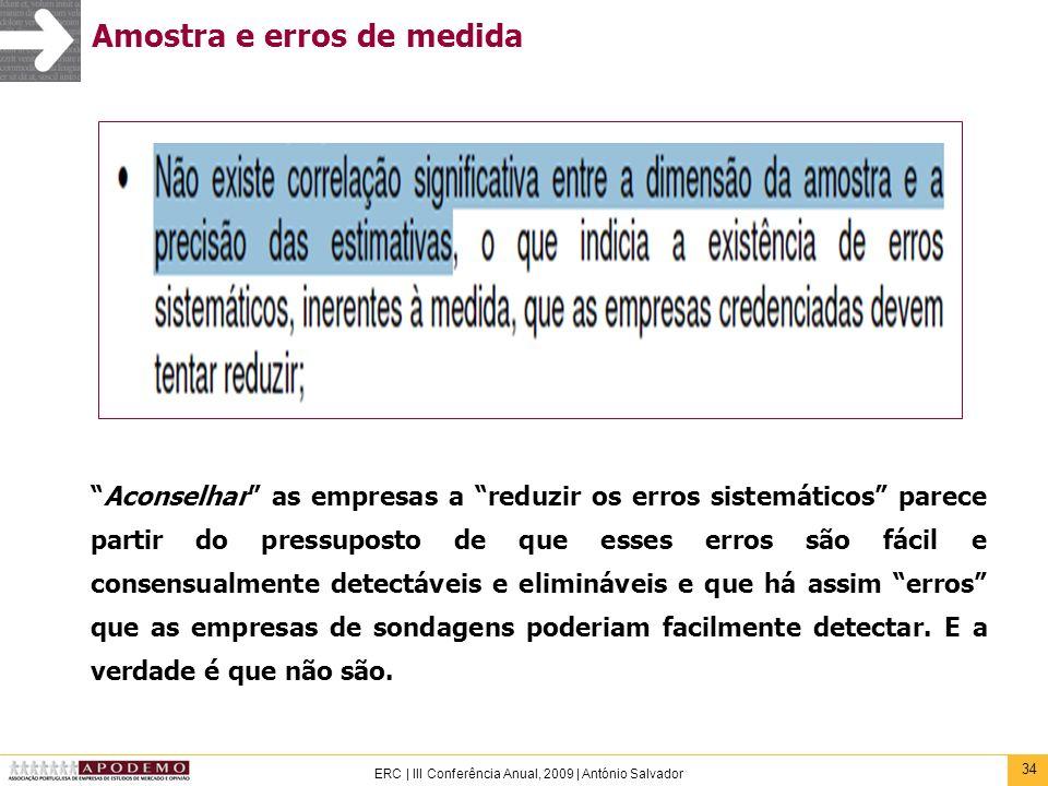 34 ERC | III Conferência Anual, 2009 | António Salvador Amostra e erros de medida Aconselhar as empresas a reduzir os erros sistemáticos parece partir