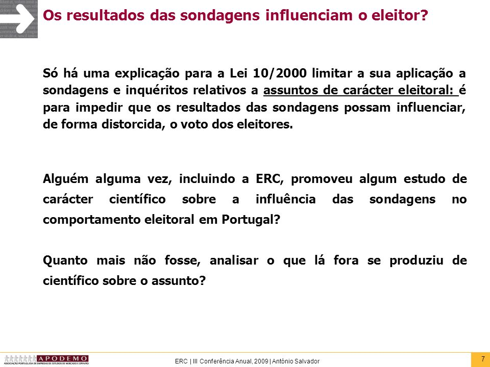 7 ERC | III Conferência Anual, 2009 | António Salvador Os resultados das sondagens influenciam o eleitor? Só há uma explicação para a Lei 10/2000 limi