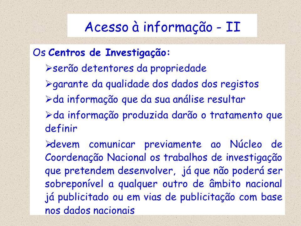 Acesso à informação - II Os Centros de Investigação: serão detentores da propriedade garante da qualidade dos dados dos registos da informação que da