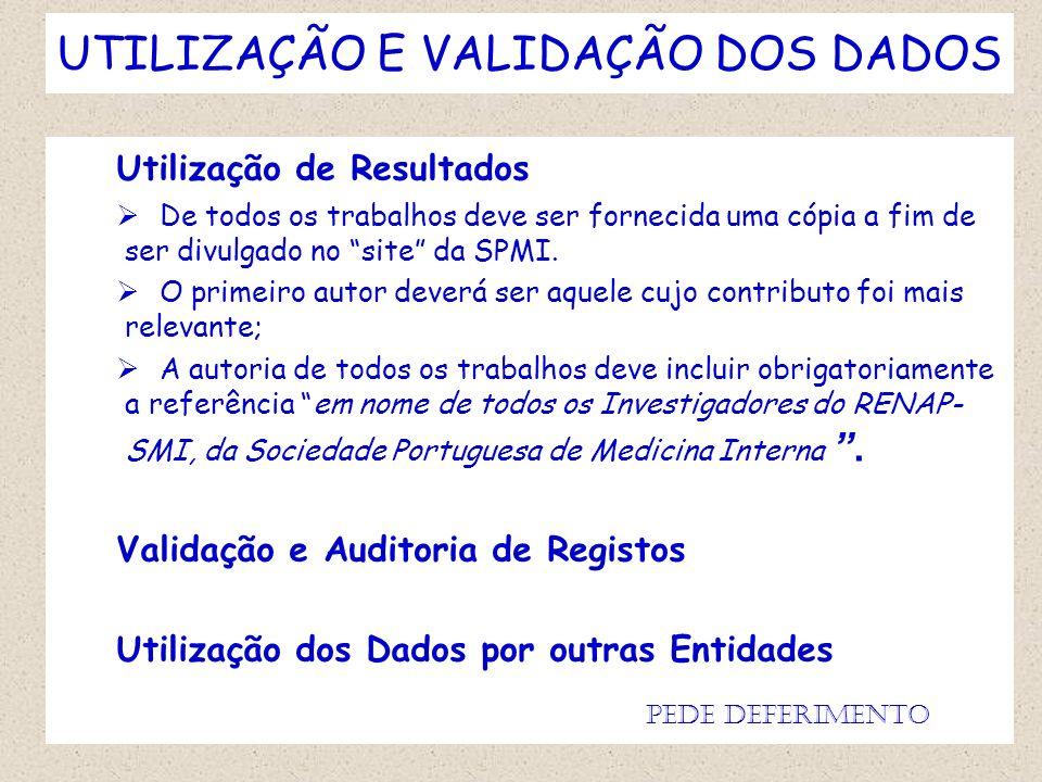 UTILIZAÇÃO E VALIDAÇÃO DOS DADOS Utilização de Resultados De todos os trabalhos deve ser fornecida uma cópia a fim de ser divulgado no site da SPMI. O