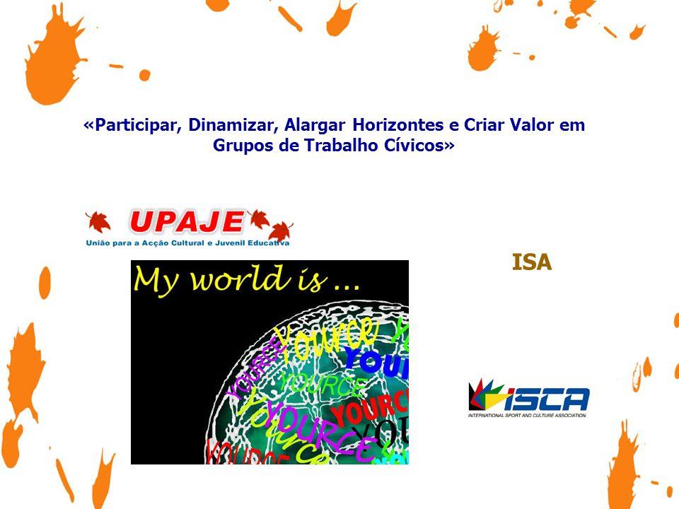 «Participar, Dinamizar, Alargar Horizontes e Criar Valor em Grupos de Trabalho Cívicos» - Who.