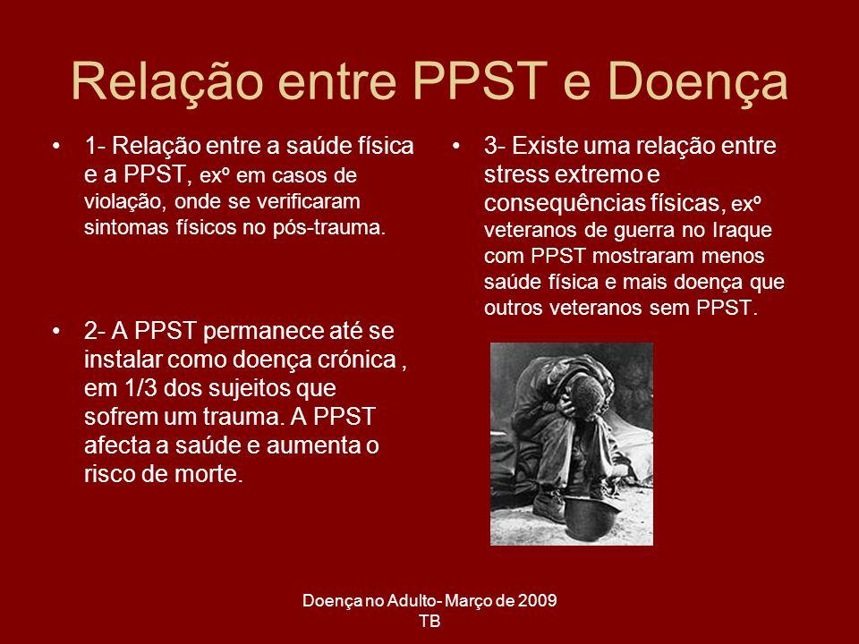 Doença no Adulto- Março de 2009 TB 1- Relação entre a saúde física e a PPST, exº em casos de violação, onde se verificaram sintomas físicos no pós-tra