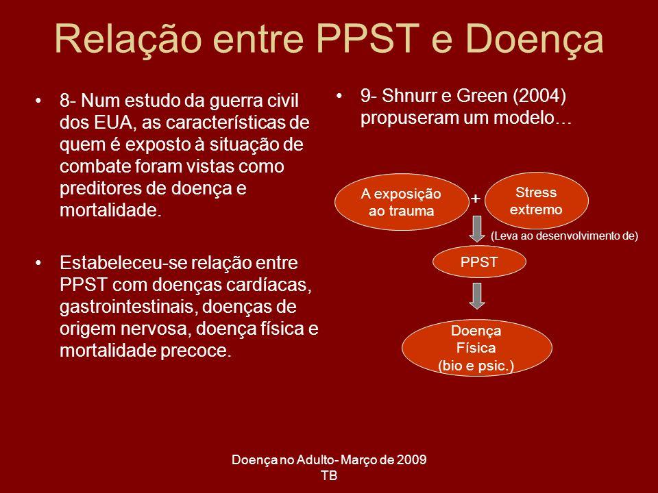 Doença no Adulto- Março de 2009 TB 10- PPST como mediador na relação trauma/ stress extremo e o desenvolvimento de doença.