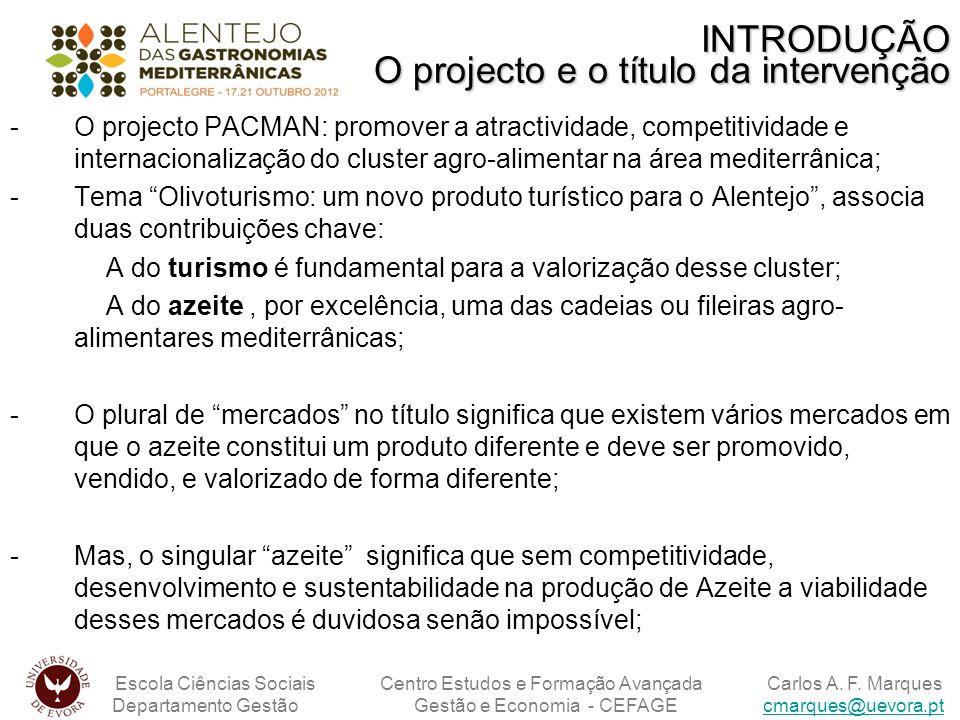 -O projecto PACMAN: promover a atractividade, competitividade e internacionalização do cluster agro-alimentar na área mediterrânica; -Tema Olivoturism
