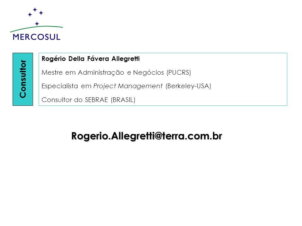 Consultor Rogério Della Fávera Allegretti Mestre em Administração e Negócios (PUCRS) Especialista em Project Management (Berkeley-USA) Consultor do SE