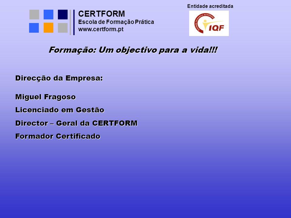CERTFORM Entidade acreditada Escola Prática de Formação www.certform.pt Prepare-se para as ENTREVISTAS DE SELECÇÃO O Marketing Pessoal é o melhor instrumento a utilizar.