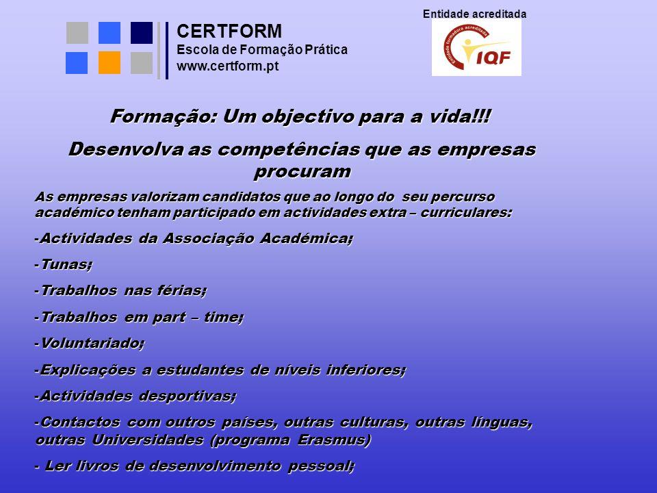 CERTFORM Entidade acreditada Escola Prática de Formação www.certform.pt Seja persistente.