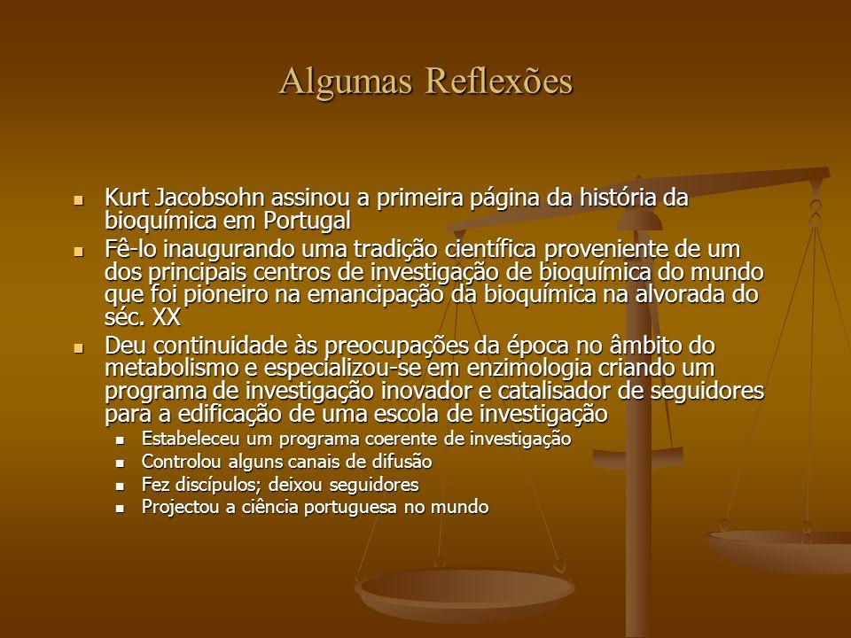 Algumas Reflexões Kurt Jacobsohn assinou a primeira página da história da bioquímica em Portugal Kurt Jacobsohn assinou a primeira página da história