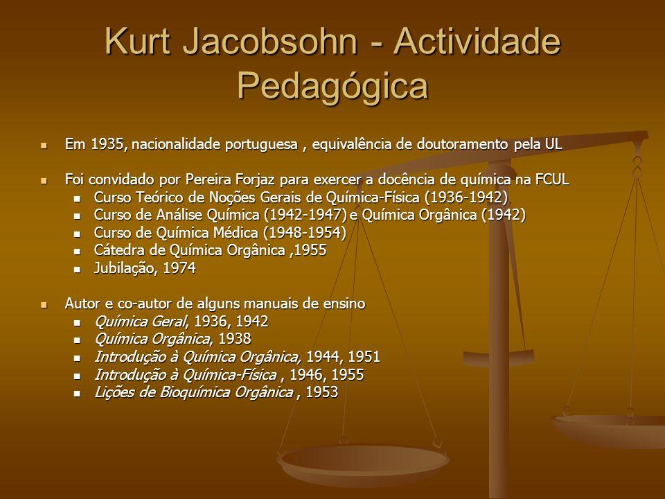 Cargos públicos: Cargos públicos: Secretário da FCUL, 1956 Secretário da FCUL, 1956 Bibliotecário,1962-1964 Bibliotecário,1962-1964 Vice-Reitor da UL, 1966-1974 Vice-Reitor da UL, 1966-1974 Vice-Director do IRC, 1958 Vice-Director do IRC, 1958 Delegado da Junta de Energia Nuclear, promotor de reuniões científicas no âmbito da utilização de radioisótopos em mecanismos biológicos Delegado da Junta de Energia Nuclear, promotor de reuniões científicas no âmbito da utilização de radioisótopos em mecanismos biológicos Secretário-Geral do Centro de Estudos de Bioquímica e Fisiologia Animal da UL, 1977 Secretário-Geral do Centro de Estudos de Bioquímica e Fisiologia Animal da UL, 1977 Prémios Prémios Grã-Cruz da Ordem de Mérito da República Federal da Alemanha Grã-Cruz da Ordem de Mérito da República Federal da Alemanha Kurt Jacobsohn - breves elementos biográficos