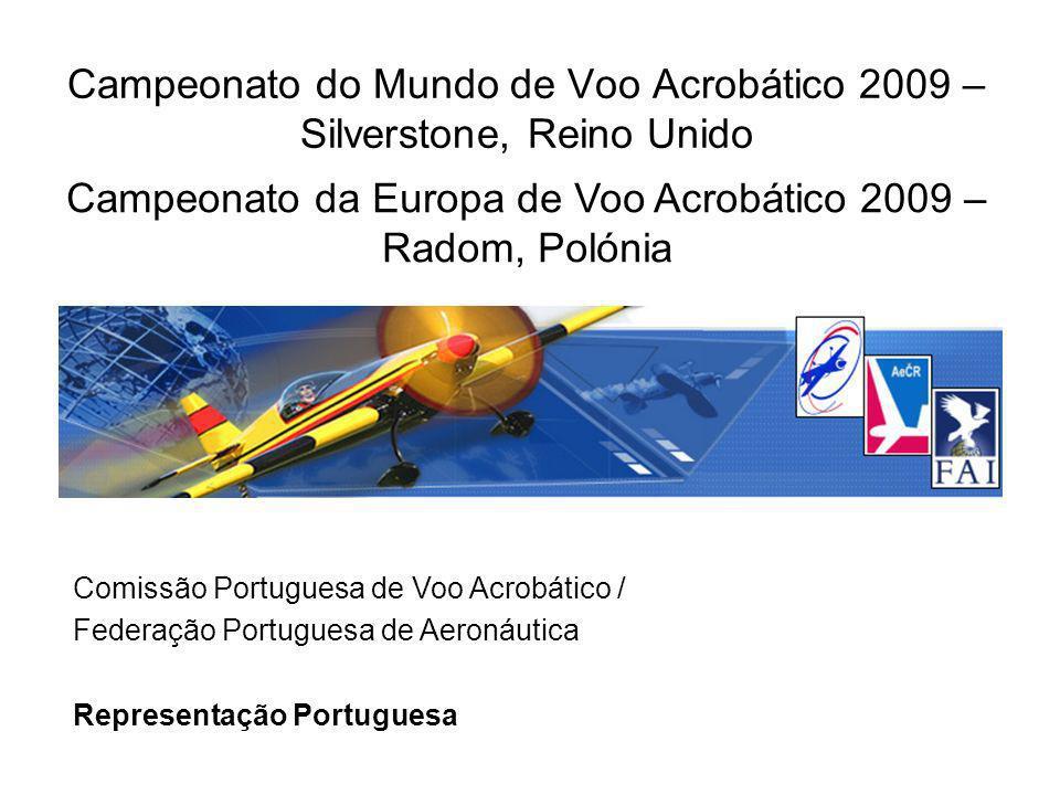 Campeonato do Mundo de Voo Acrobático 2009 – Silverstone, Reino Unido Comissão Portuguesa de Voo Acrobático / Federação Portuguesa de Aeronáutica Repr