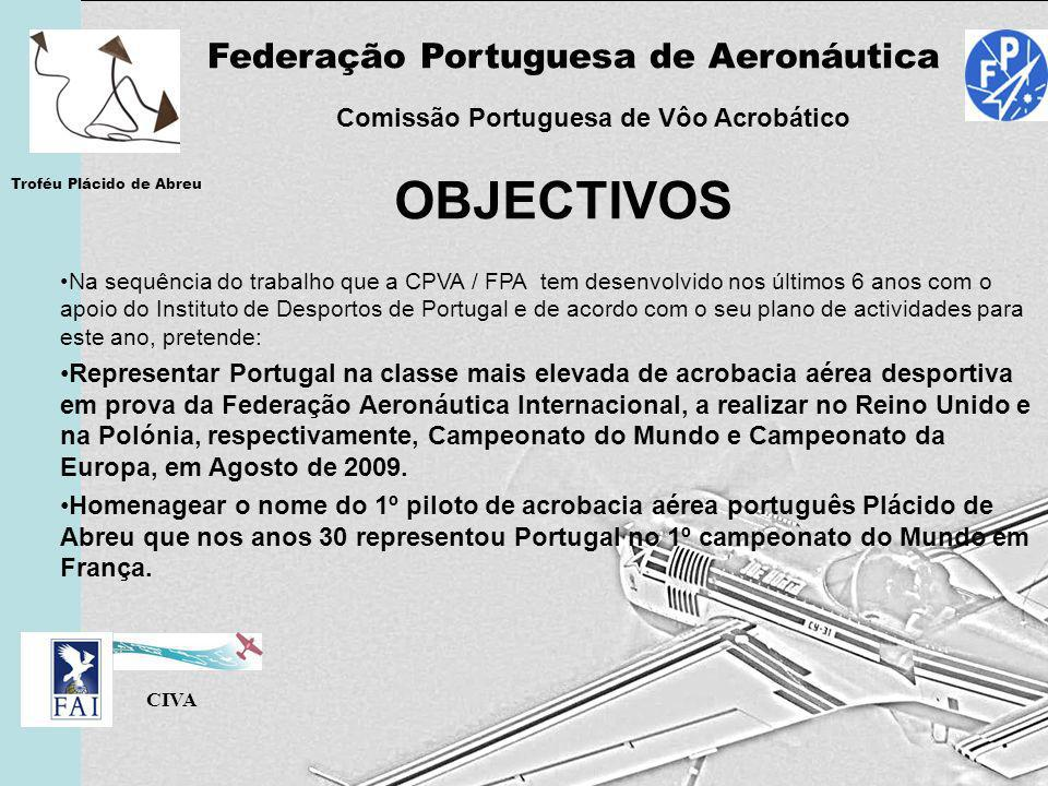 Federação Portuguesa de Aeronáutica Comissão Portuguesa de Vôo Acrobático CIVA Troféu Plácido de Abreu Na sequência do trabalho que a CPVA / FPA tem d