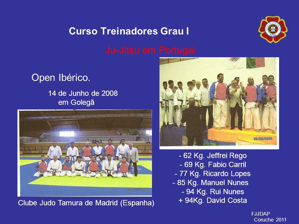 Open Ibérico. Curso Treinadores Grau I Ju-Jitsu em Portugal - 62 Kg. Jeffrei Rego - 69 Kg. Fabio Carril - 77 Kg. Ricardo Lopes - 85 Kg. Manuel Nunes -