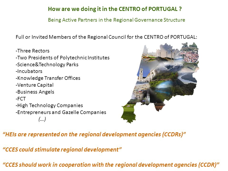 How are we doing it in the CENTRO of PORTUGAL ? Being Active Partners in the Regional Governance Structure Full or Invited Members of the Regional Cou