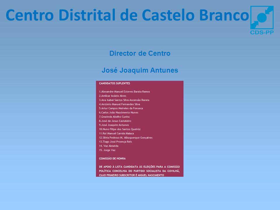 Centro Distrital de Castelo Branco Director de Centro José Joaquim Antunes