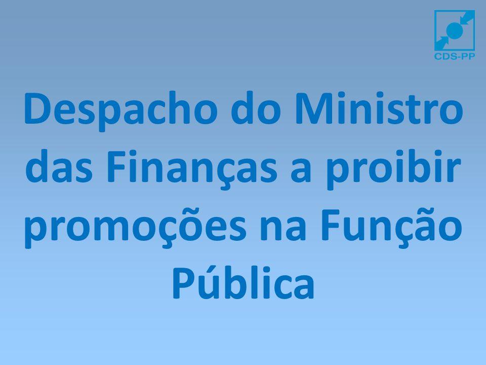 Despacho do Ministro das Finanças a proibir promoções na Função Pública