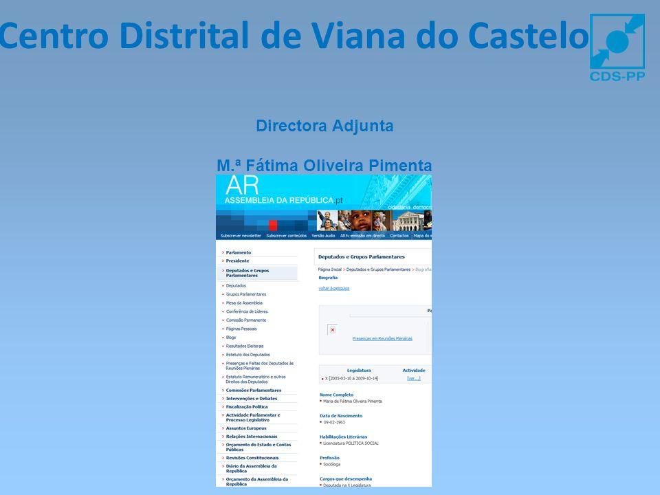 Centro Distrital de Viana do Castelo Directora Adjunta M.ª Fátima Oliveira Pimenta