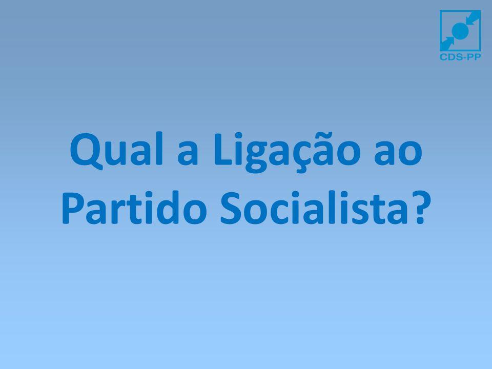 Qual a Ligação ao Partido Socialista?
