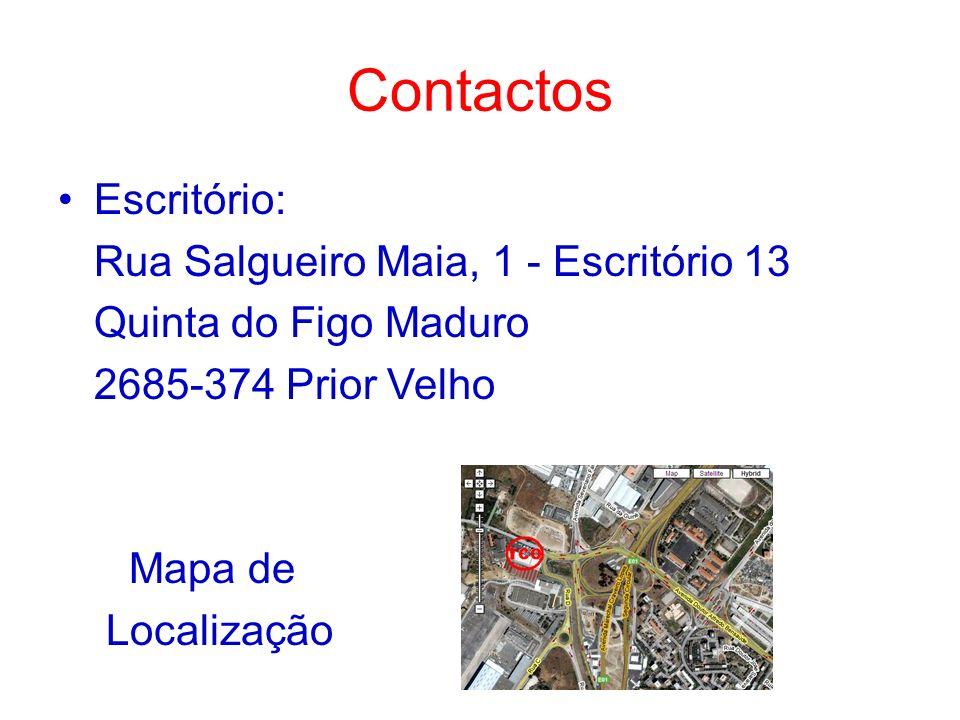 Contactos Escritório: Rua Salgueiro Maia, 1 - Escritório 13 Quinta do Figo Maduro 2685-374 Prior Velho Mapa de Localização