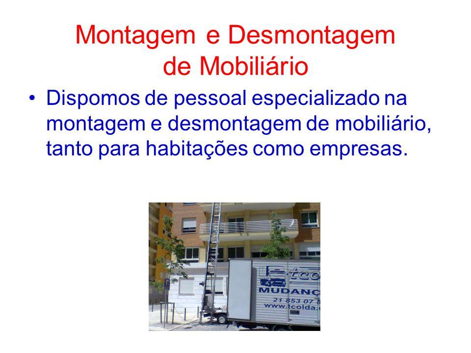 Montagem e Desmontagem de Mobiliário Dispomos de pessoal especializado na montagem e desmontagem de mobiliário, tanto para habitações como empresas.