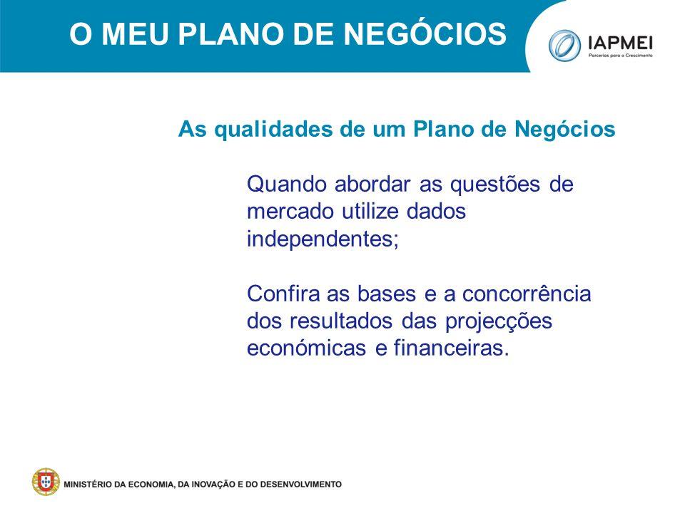 PORTUGAL CRIATIVO Porto, 18 de Junho de 2011 O MEU PLANO DE NEGÓCIOS As qualidades de um Plano de Negócios Quando abordar as questões de mercado utili