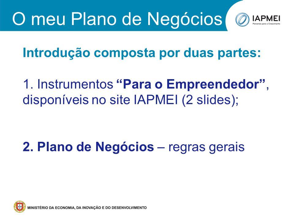 Introdução composta por duas partes: 1. Instrumentos Para o Empreendedor, disponíveis no site IAPMEI (2 slides); 2. Plano de Negócios – regras gerais