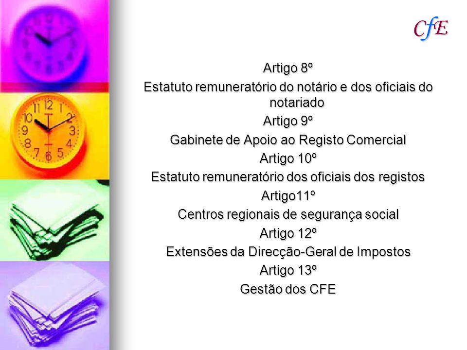 CfECfECfECfE Artigo 8º Estatuto remuneratório do notário e dos oficiais do notariado Artigo 9º Gabinete de Apoio ao Registo Comercial Artigo 10º Estat