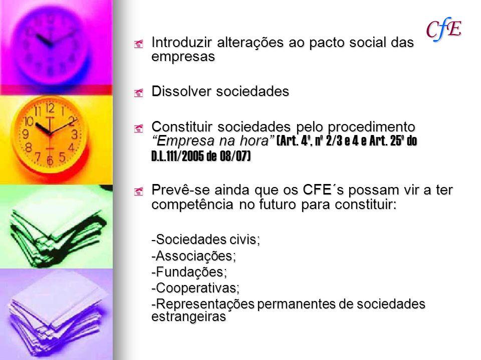 CfECfECfECfE Introduzir alterações ao pacto social das empresas Introduzir alterações ao pacto social das empresas Dissolver sociedades Dissolver soci