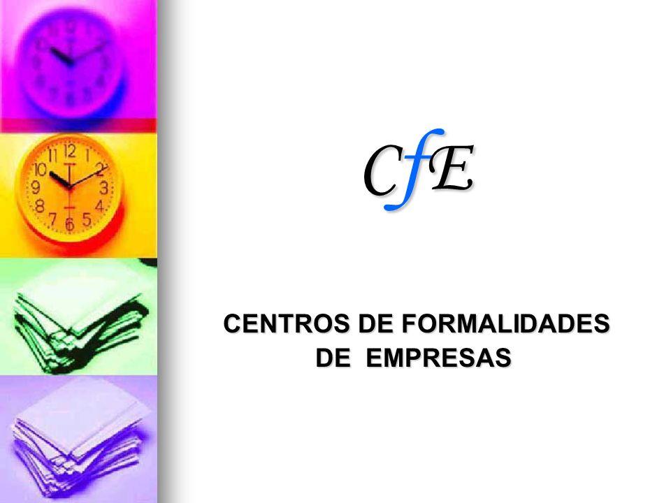 CfECfECfECfE CENTROS DE FORMALIDADES CENTROS DE FORMALIDADES DE EMPRESAS