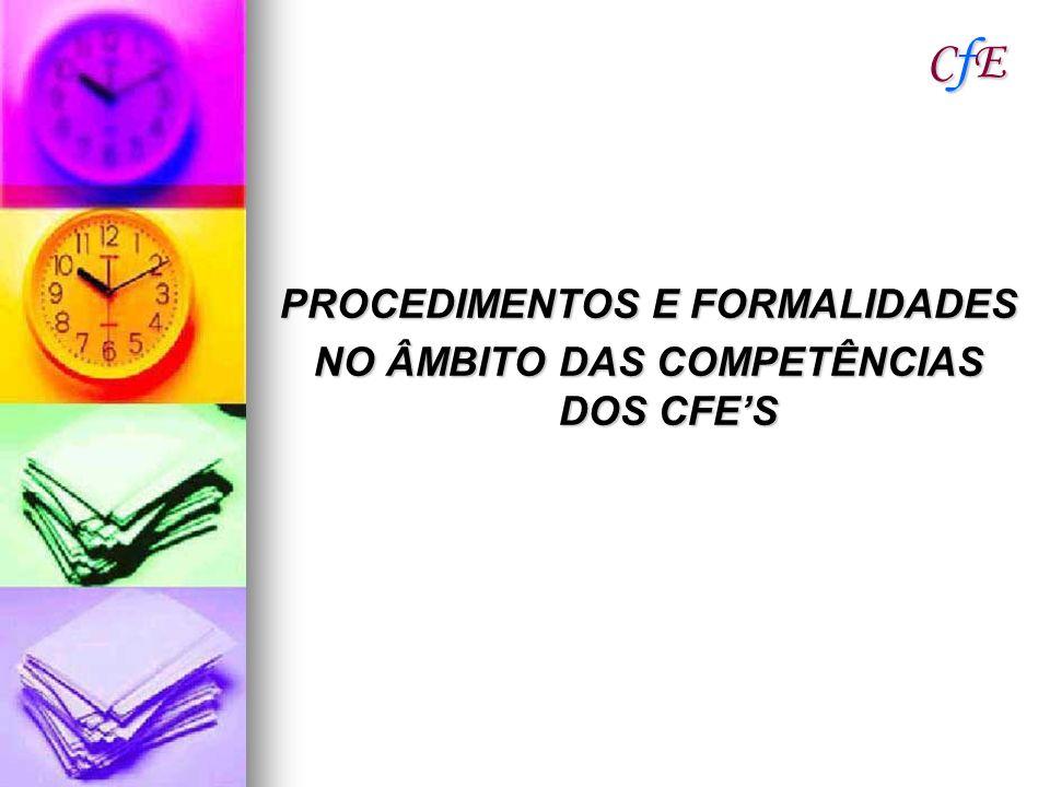 CfECfECfECfE PROCEDIMENTOS E FORMALIDADES NO ÂMBITO DAS COMPETÊNCIAS DOS CFES
