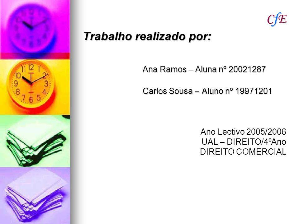 CfECfECfECfE Trabalho realizado por: Ana Ramos – Aluna nº 20021287 Carlos Sousa – Aluno nº 19971201 Ano Lectivo 2005/2006 UAL – DIREITO/4ºAno DIREITO