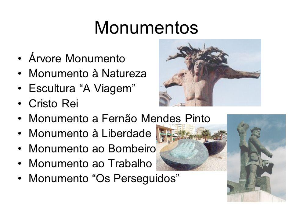 Monumentos Árvore Monumento Monumento à Natureza Escultura A Viagem Cristo Rei Monumento a Fernão Mendes Pinto Monumento à Liberdade Monumento ao Bomb
