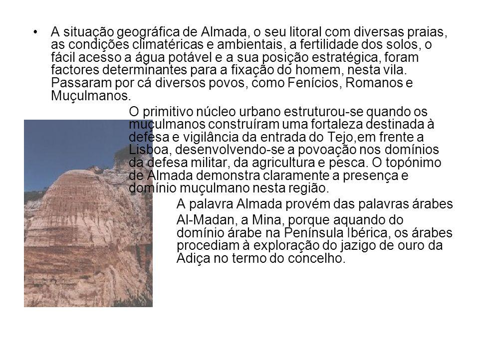 A situação geográfica de Almada, o seu litoral com diversas praias, as condições climatéricas e ambientais, a fertilidade dos solos, o fácil acesso a