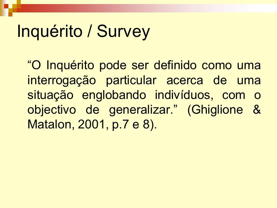 Inquérito / Survey O Inquérito pode ser definido como uma interrogação particular acerca de uma situação englobando indivíduos, com o objectivo de gen