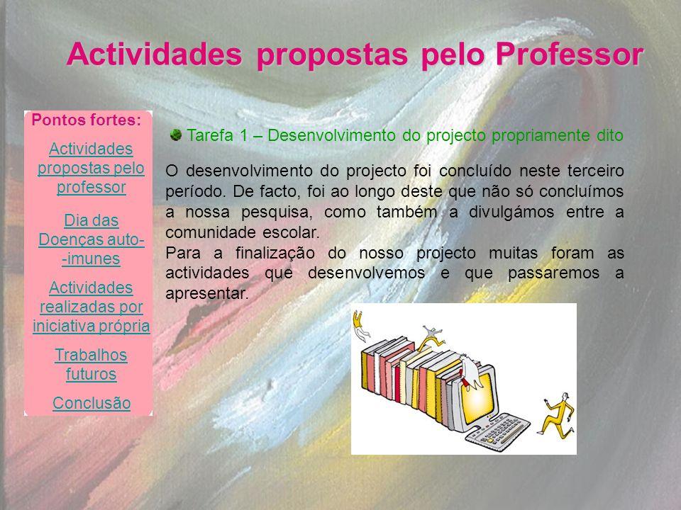 Actividades propostas pelo Professor Tarefa 1 – Desenvolvimento do projecto propriamente dito O desenvolvimento do projecto foi concluído neste tercei