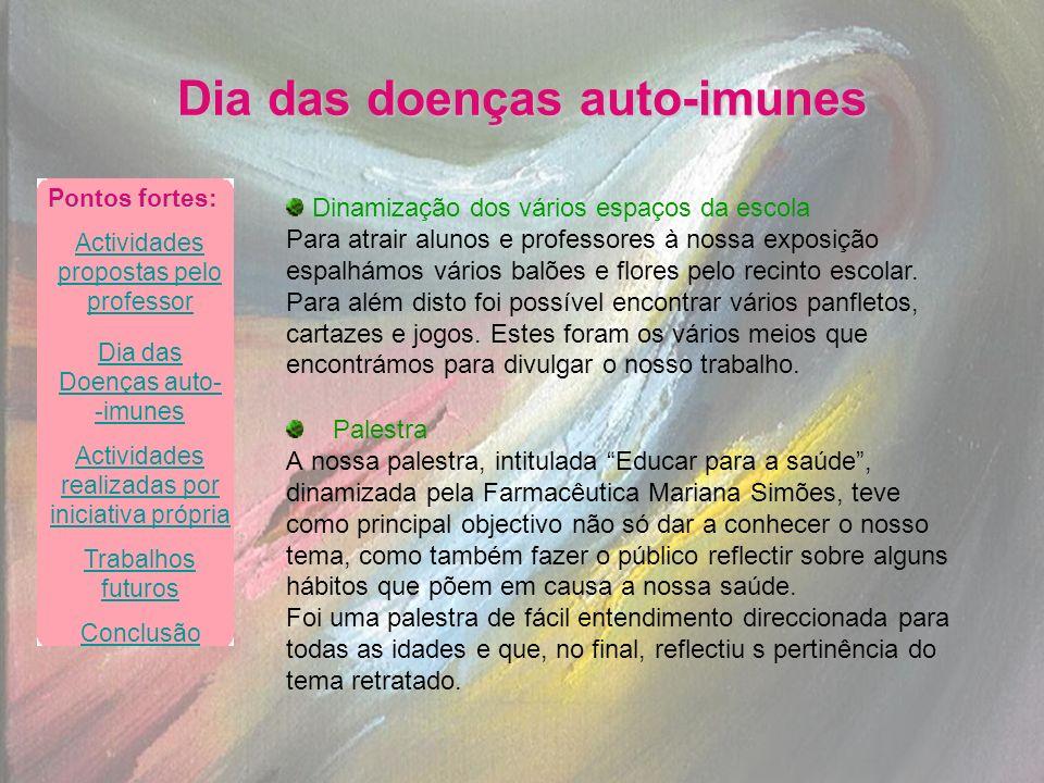 Dia das doenças auto-imunes Palestra A nossa palestra, intitulada Educar para a saúde, dinamizada pela Farmacêutica Mariana Simões, teve como principa