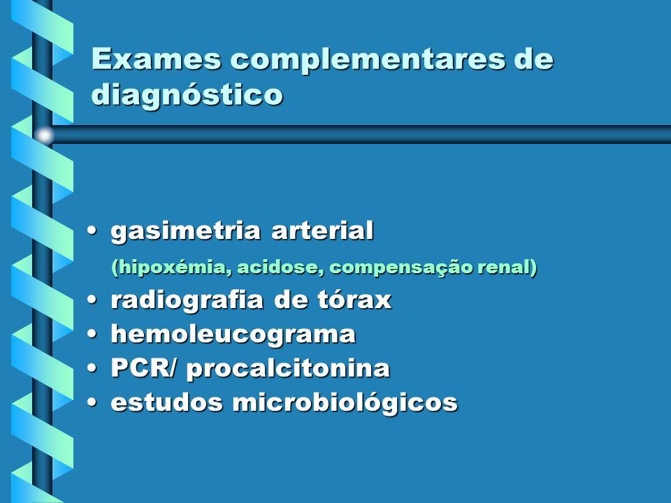 Exames complementares de diagnóstico gasimetria arterialgasimetria arterial (hipoxémia, acidose, compensação renal) (hipoxémia, acidose, compensação r