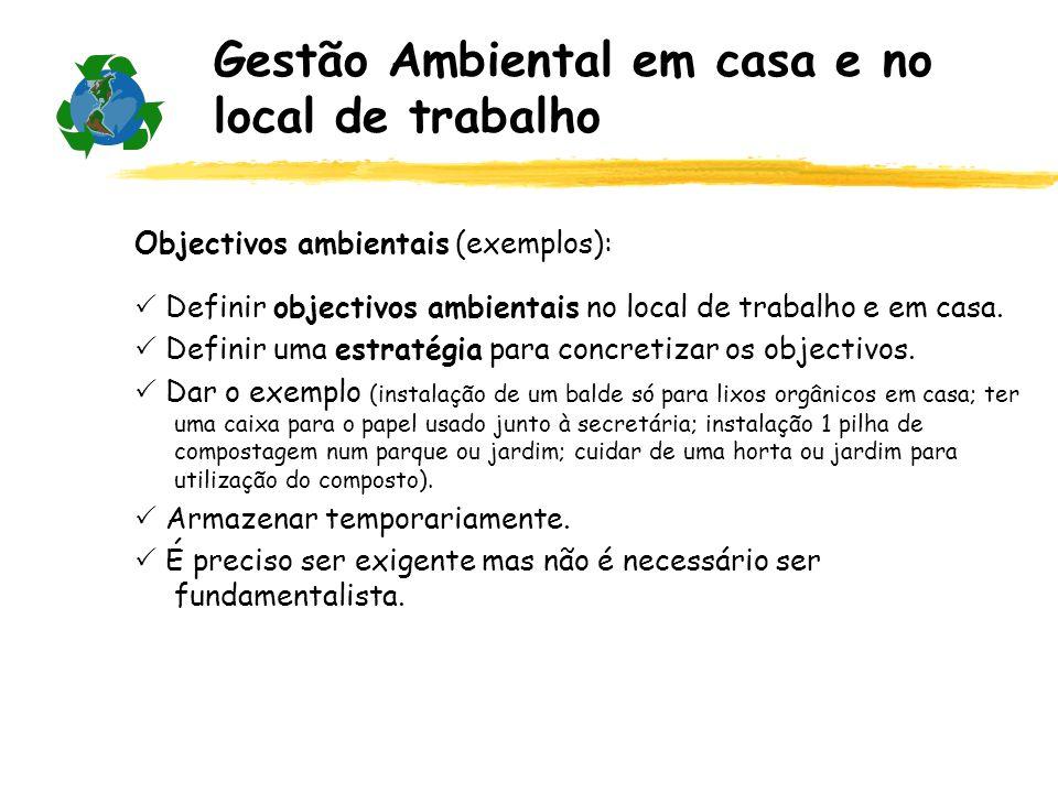 Objectivos ambientais (exemplos): Definir objectivos ambientais no local de trabalho e em casa. Definir uma estratégia para concretizar os objectivos.