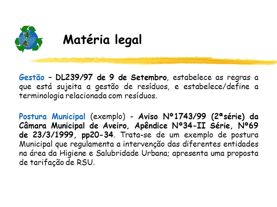 Matéria legal Gestão – DL239/97 de 9 de Setembro, estabelece as regras a que está sujeita a gestão de resíduos, e estabelece/define a terminologia rel
