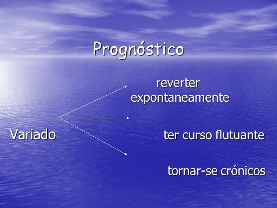 Prognóstico reverter expontaneamente reverter expontaneamente Variado ter curso flutuante tornar-se crónicos tornar-se crónicos