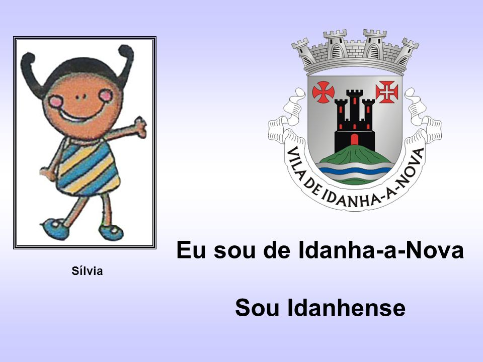 Eu sou de Idanha-a-Nova Sou Idanhense Sílvia