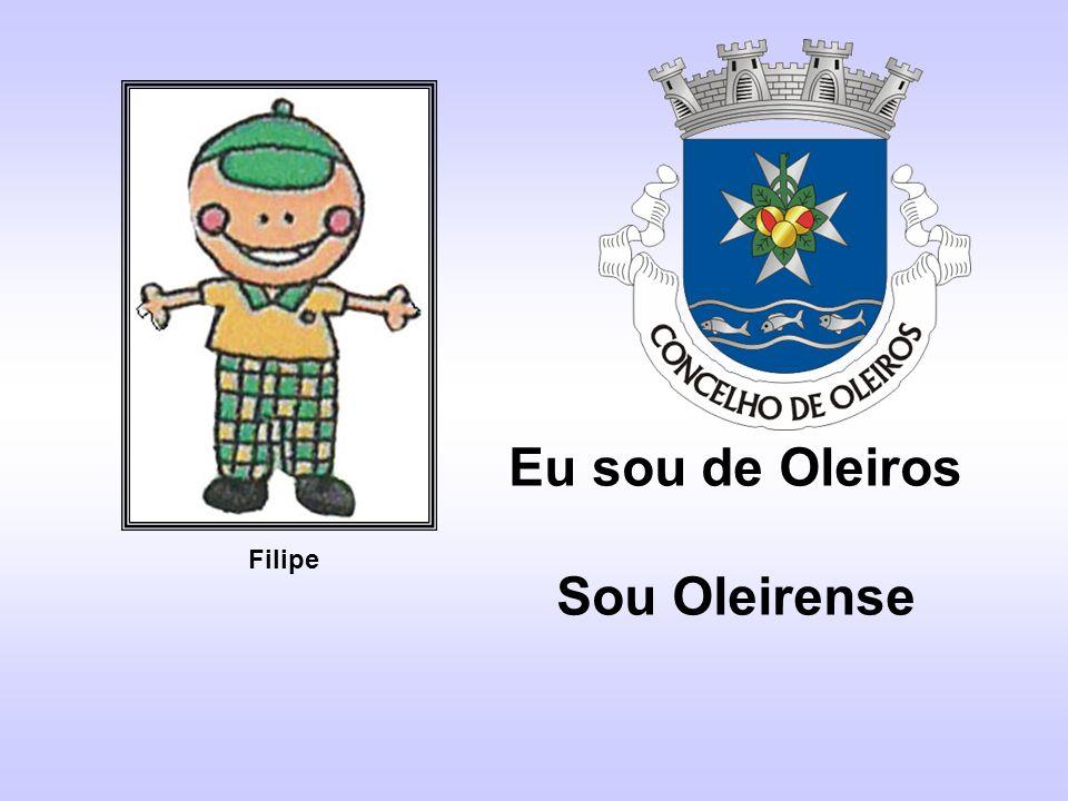 Eu sou de Oleiros Sou Oleirense Filipe