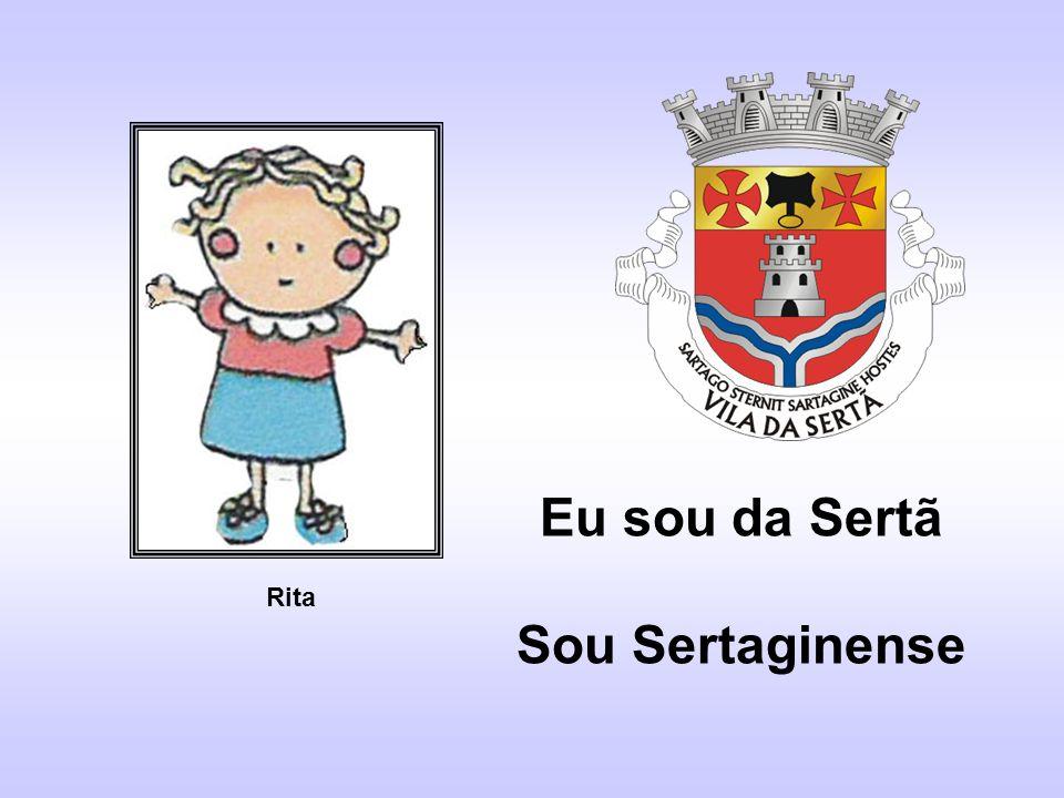 Eu sou da Sertã Sou Sertaginense Rita